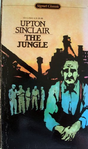 "an expos on the filthy manufacturing practices in the jungle by upton bell sinclair jr Notes: abstract: ""the railroad tramp and the american cultural imaginary""argues that competing representations of the railroad tramp reveal submergedcultural contradictions attendant to valuations of work, mobility, technology, domesticity,and citizenship."