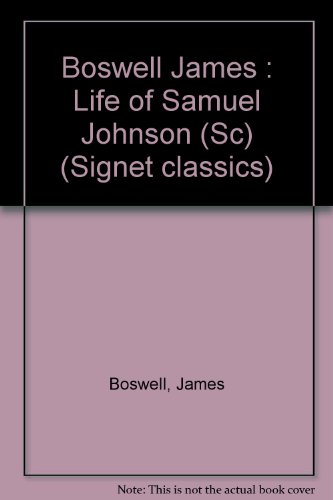 The Life of Samuel Johnson (Signet classics): James Boswell