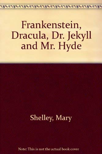 9780451515322: Frankenstein, Dracula, Dr. Jekyll and Mr. Hyde