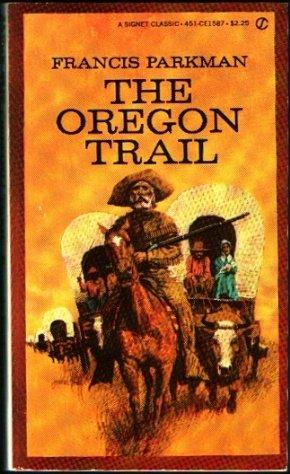 The Oregon Trail: Francis Parkman