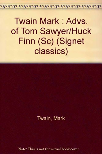 9780451516138: The Adventures of Tom Sawyer and The Adventures of Huckleberry Finn (Signet classics)