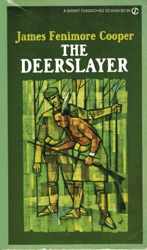 The Deerslayer or The First Warpath: James Fenimore Cooper