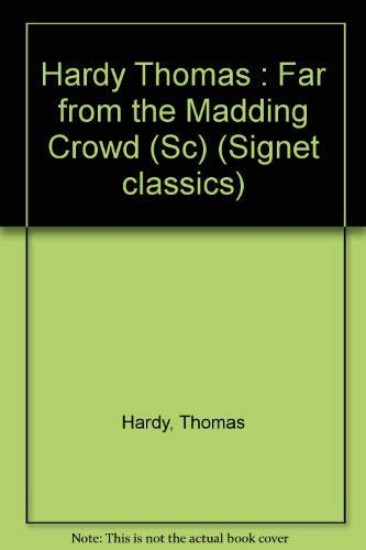 9780451516602: Hardy Thomas : Far from the Madding Crowd (Sc) (Signet classics)