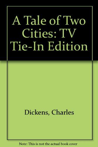 9780451516657: A Tale of Two Cities: TV Tie-In Edition