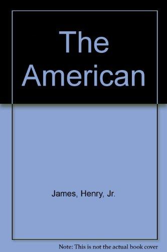 The American (Signet classics): James, Henry