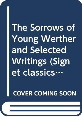 9780451517364: The Sorrows of Young Werther and Selected Writings