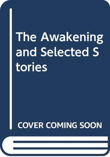 9780451517494: The Awakening and Selected Stories of Kate Chopin