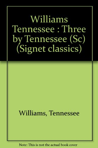 9780451518361: Williams, Three by Tennessee (Signet classics)