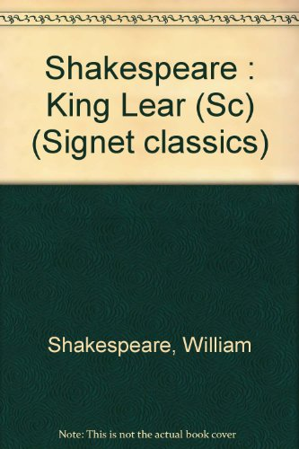 9780451518460: King Lear (Shakespeare, Signet Classic)