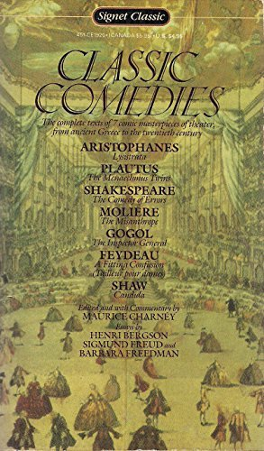 Classic Comedies (Signet classics) Lysistrata, The comedy: Aristophanes, Plautus, Moliere,