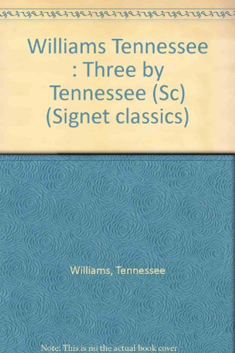 9780451519313: Williams, Three by Tennessee (Signet classics)