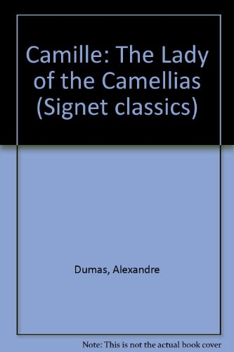 9780451519337: Camille: The Lady of the Camellias (Signet classics)