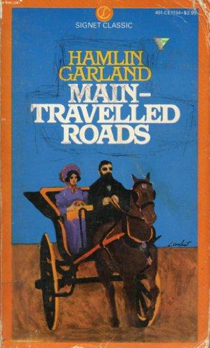 Main-Travelled Roads (Signet classics): Garland, Hamlin