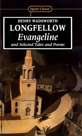Evangeline and Selected Tales and Poems (Signet: Longfellow, Henry Wadsworth