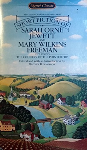 9780451520104: The Short Fiction of Sarah Orne Jewett and Mary Wilkins Freeman (Signet classics)