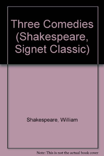 9780451520265: Three Comedies (Shakespeare, Signet Classic)