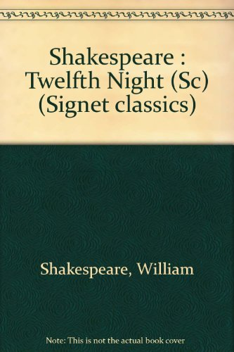 9780451520784: Shakespeare : Twelfth Night (Sc) (Signet classics)
