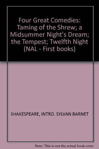 9780451520937: Four Great Comedies: Taming of the Shrew; a Midsummer Night's Dream; the Tempest; Twelfth Night (NAL - First books)