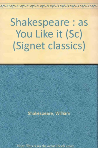 9780451520999: Shakespeare : as You Like it (Sc) (Signet classics)