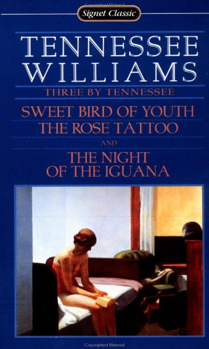 9780451521491: Three by Tennessee Williams: Sweet Bird of Youth/the Rose Tattoo/the Night of the Iguana/3 Plays in 1 Book