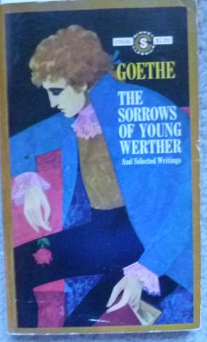 9780451521545: The Sorrows of Young Werther and Selected Writings (Signet classics)