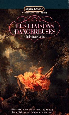 Les Liaisons Dangereuses: Laclos, Pierre-Ambrois-Francois Choderlos