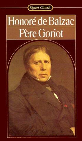 Pere Goriot (Signet classics): De Balzac, Honore