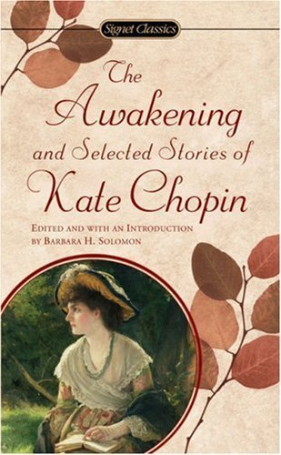 9780451522917: The Awakening and Selected Stories of Kate Chopin (Signet classics)