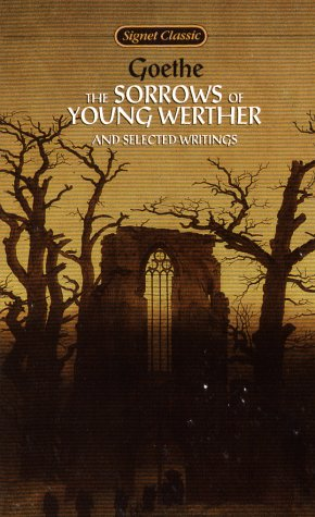 9780451523037: The Sorrows of Young Werther and Selected Writings (Signet classics)