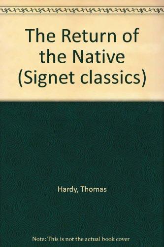 9780451523075: The Return of the Native (Signet classics)