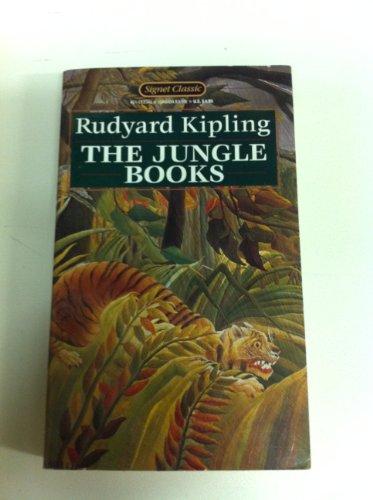 The Jungle Books (Signet Classics): Rudyard Kipling