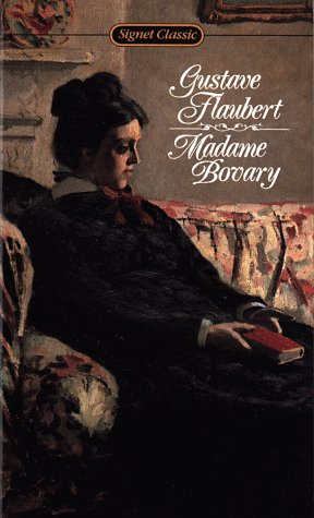 Madame Bovary (Signet Classics): Gustave Flaubert
