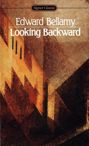 Looking Backward: 2000-1887: Bellamy, Edward