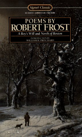 9780451524133: Poems by Robert Frost: A Boy's Will; North of Boston (Signet classics)