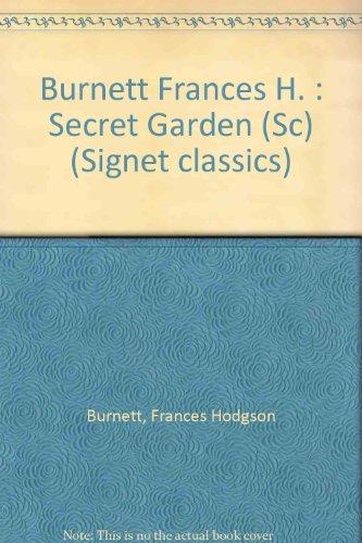 9780451524171: Burnett Frances H. : Secret Garden (Sc) (Signet classics)