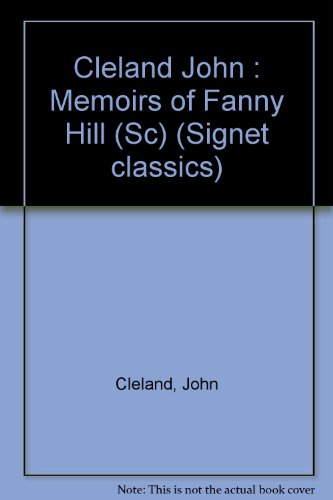 Fanny Hill: Or, Memoirs of a Woman: John Cleland