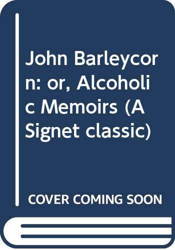 9780451524287: John Barleycorn, or, Alcoholic Memoirs (A Signet classic)