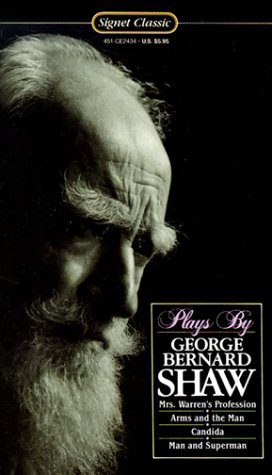Plays: Man and Superman; Candida; Arms and: George Bernard Shaw