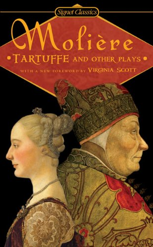Tartuffe and Other Plays (Signet Classics): Jean-Baptiste Moliere