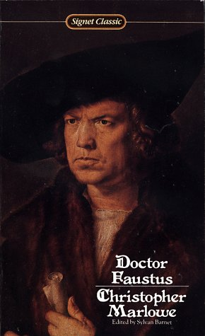Doctor Faustus (Signet Classics, Cq452. the Signet: Marlowe, Christopher