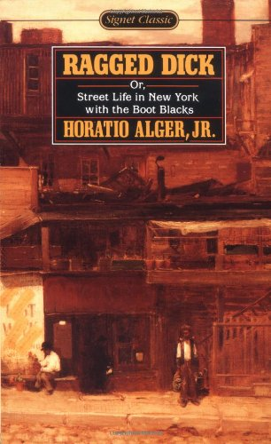 a typical rags to riches story in ragged dick by horatio alger In 1868, he published ragged dick, the first novel to follow what would soon be recognized as the horatio alger formula and undoubtedly his best the title character.