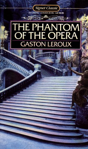 The Phantom of the Opera (Signet Classic)