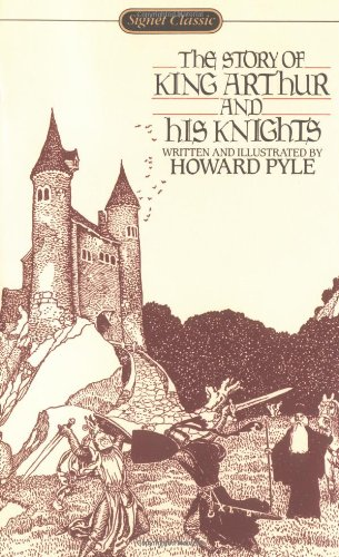 9780451524881: The Story of King Arthur and His Knights (Signet Classics)
