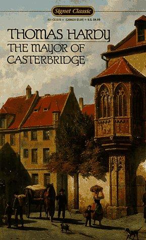 The Mayor of Casterbridge (Signet classics): Hardy, Thomas