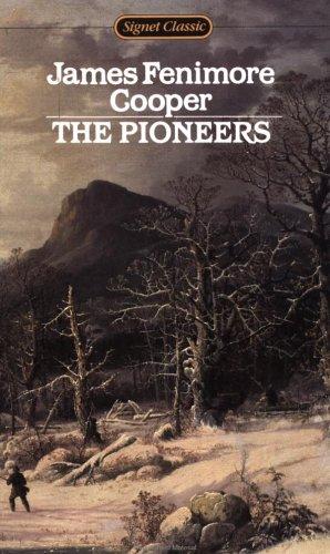 9780451525215: The Pioneers (Signet Classics)