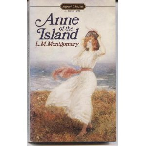 Anne of the Island (Anne of Green: L. M. Montgomery