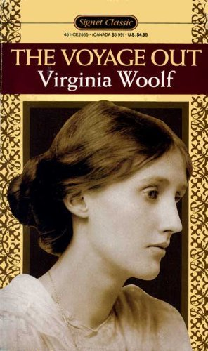 The Voyage Out (Signet classics): Virginia Woolf