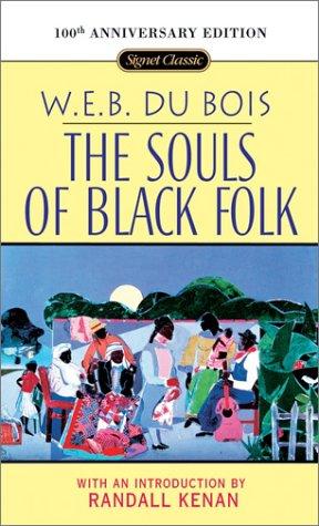 The Souls of Black Folk: 100th Anniversary: W. E. B.