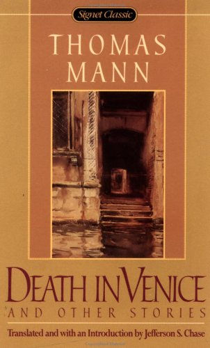 Death in Venice and Other Stories (Signet Classics): Thomas Mann, Jefferson P. Chase (Translator)