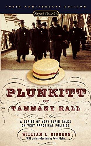9780451526205: Plunkitt of Tammany Hall: A Series of Very Plain Talks on Very Practical Politics (Signet Classics)